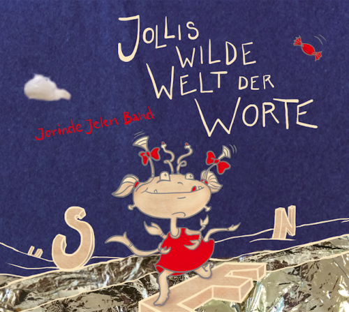 Jorinde Jelen Band - Jollis wilde Welt der Worte