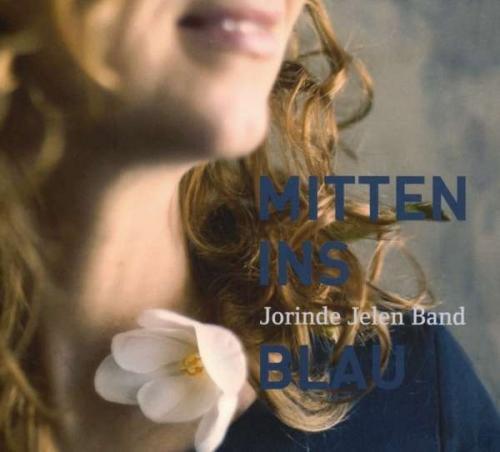 Jorinde Jelen - MITTEN INS BLAU